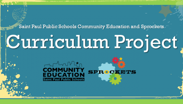 Curriculum Project Saint Paul Public Schools Community Education and Sprockets
