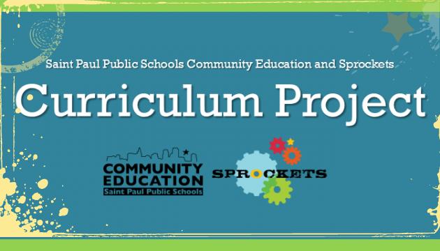 Curriculum Project Saint Paul Public Schools Community Education and Sprockets