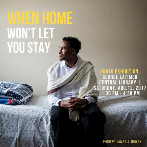 Photo Exhibit: When Home Won't Let you Stay