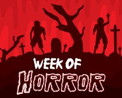 Week of Horror
