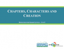 Chapters, Characters and Creation - Sprockets and SPPS Community Education OST Curriculum