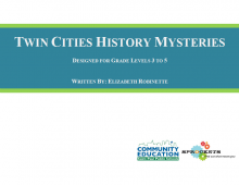 Twin Cities History Mysteries - Sprockets and SPPS Community Education OST Curriculum